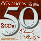 Play & Download 50 Classical Highlights: Best of the Concertos by Various Artists | Napster