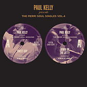 The Merri Soul Singles Vol 4 by Paul Kelly