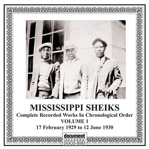 Play & Download Missississippi Sheiks, Vol 1 (1929-1930) by Mississippi Sheiks | Napster