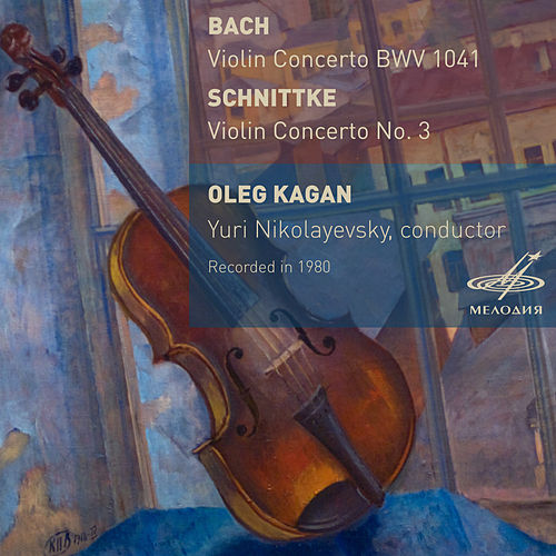 Play & Download Bach: Violin Concerto BWV 1041 - Schnittke: Violin Concerto No. 3 by Oleg Kagan | Napster