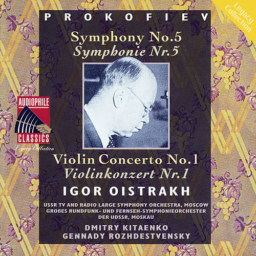 Play & Download Prokofiev: Symphony No. 5 - Violin Concerto No. 1 by Igor Oistrakh | Napster