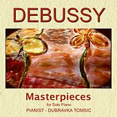Debussy Masterpieces for Solo Piano by Dubravka Tomsic