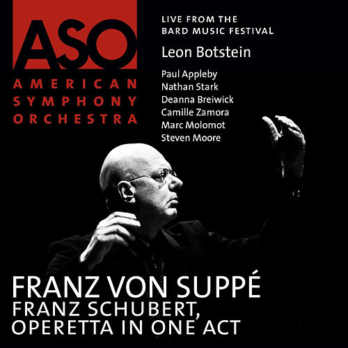 Suppé: Franz Schubert by Leon Botstein