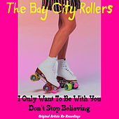 I Only Want to Be with You by Bay City Rollers