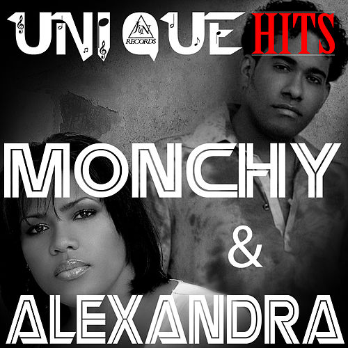 Play & Download Uniquehits by Monchy & Alexandra | Napster