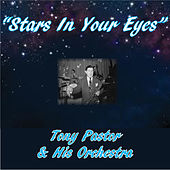 Stars in Your Eyes by Tony Pastor and His Orchestra