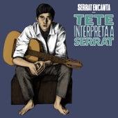 Play & Download Serrat Encanta: Tete Montoliu Interpreta a Serrat by Tete Montoliu | Napster