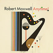 Play & Download Anytime by Robert Maxwell | Napster