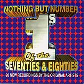 Play & Download Nothing But Number 1's of the Seventies & Eighties by Various Artists | Napster
