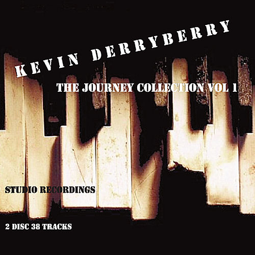 Play & Download The Journey Collection, Vol. 1 by Kevin Derryberry | Napster