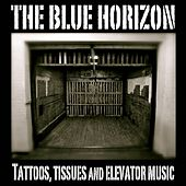 Play & Download Tattoos Tissues & Elevator Music - Single by Blue Horizon | Napster