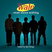 More About Nothing by Wale