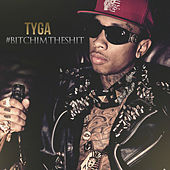Play & Download #BitchImTheShit by Tyga | Napster