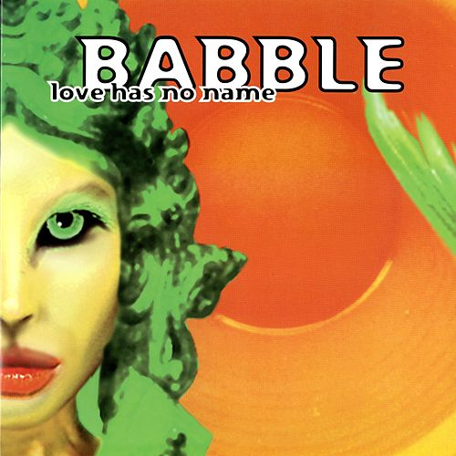 Love Has No Name by Babble