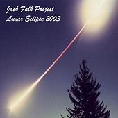 Play & Download Lunar Eclipse 2003 by Jack Falk Project | Napster