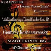 Gennady Rozhdestvensky - Masterpieces of Classical Music Remastered, Vol. 18 by Various Artists