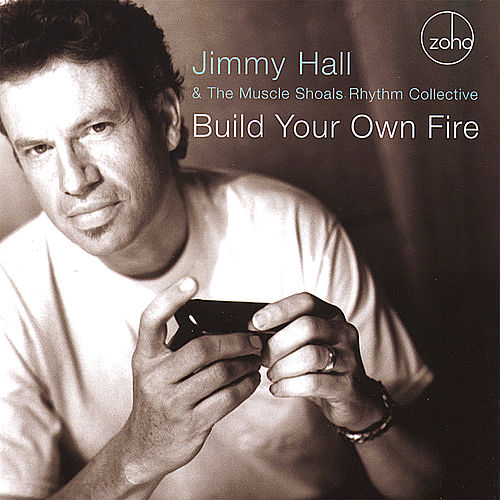 Build Your Own Fire by Jimmy Hall
