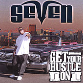 Get Your Hustle On by Seven