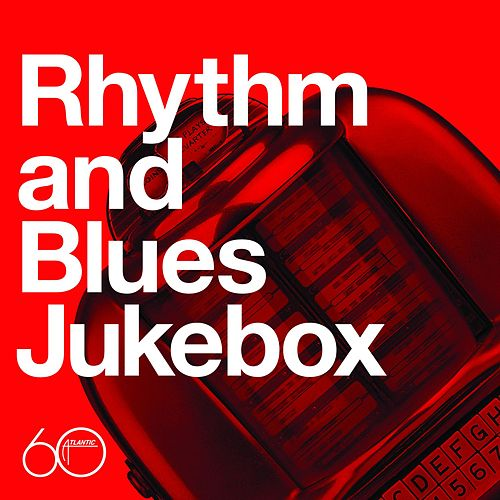 Atlantic 60th: Rhythm And Blues Jukebox by Various Artists