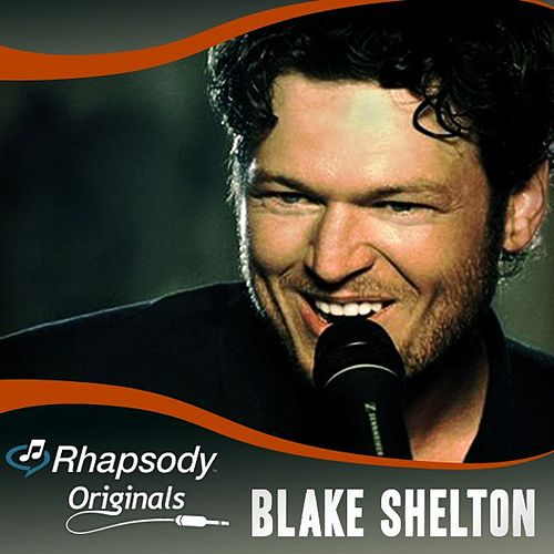 Play & Download Rhapsody Originals by Blake Shelton | Napster