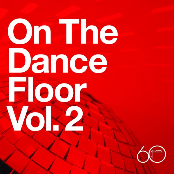 Atlantic 60th on the dance floor vol 2 by various artists for 1 2 3 4 get on the dance floor ringtone