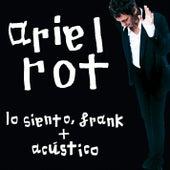 Lo siento, Frank + Acustico by Ariel Rot