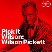 Play & Download Pick It Wilson by Wilson Pickett | Napster