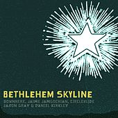 Play & Download Bethlehem Skyline by Various Artists | Napster