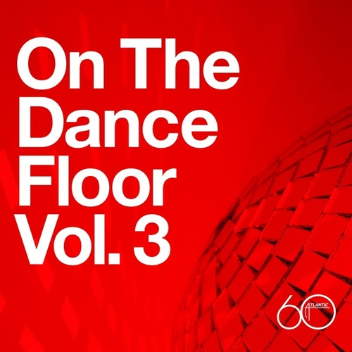 Atlantic 60th: On The Dance Floor Vol. 3 by Various Artists