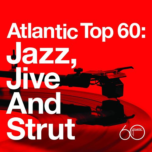 Play & Download Atlantic Top 60: Jazz, Jive and Strut by Various Artists | Napster