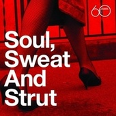 Atlantic 60th: Soul, Sweat And Strut by Various Artists