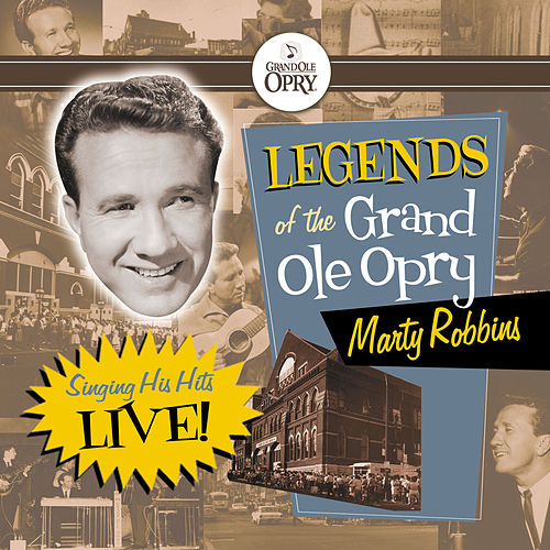 Play & Download Legends of the Grand Ole Opry: Marty Robbins Sings His Hits by Marty Robbins | Napster