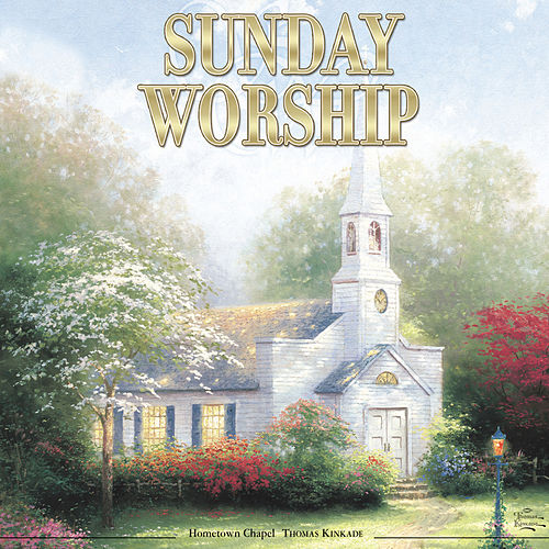 Play & Download Thomas Kinkade: Sunday Worship by Steven Anderson | Napster