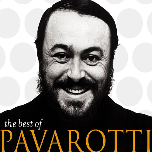The Best Of Pavarotti by Luciano Pavarotti