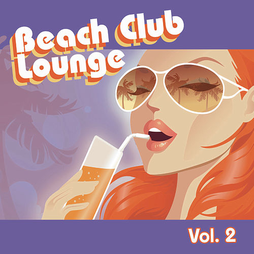 Play & Download Beach Club Lounge Vol. 2 by Various Artists | Napster