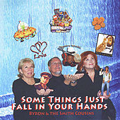 Play & Download Some Things Just Fall in Your Hands by Byron | Napster