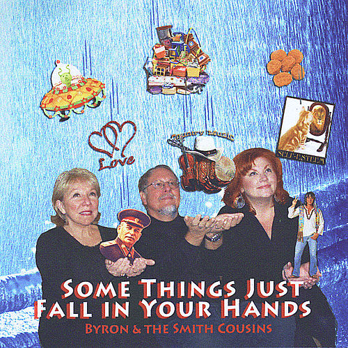 Some Things Just Fall in Your Hands by Byron
