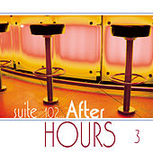 Play & Download Suite 102: After Hours, Vol. 3 by Various Artists | Napster