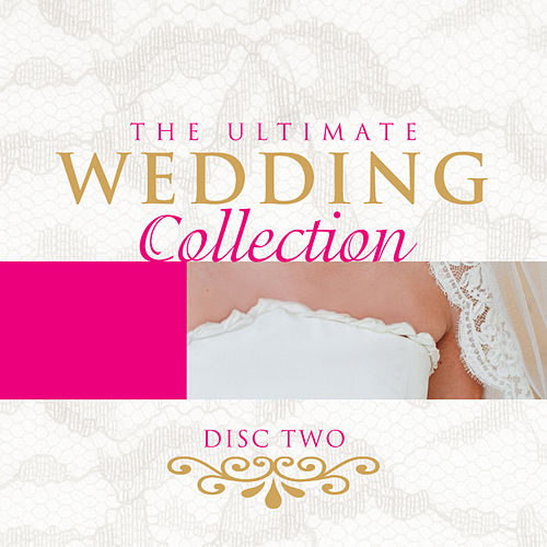 Play & Download The Ultimate Wedding Collection Vol. 2 by The Starlite Singers | Napster