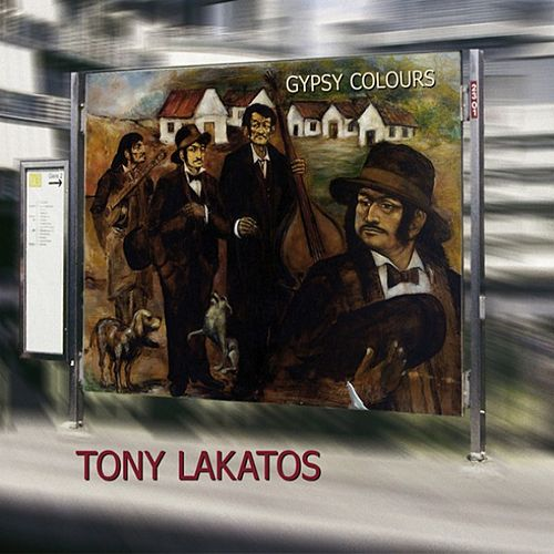 Gypsy Colours by Tony Lakatos