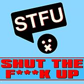 Play & Download Shut The F**k Up by STFU | Napster