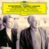 Play & Download Schoenberg: Pierrot Lunaire; Herzgewächse; Ode to Napoleon by Christine Schäfer | Napster