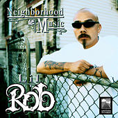 Play & Download Neighborhood Music by Lil Rob | Napster