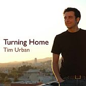Play & Download Turning Home by Tim Urban | Napster
