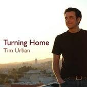 Turning Home by Tim Urban