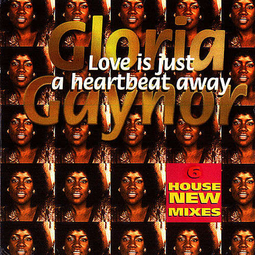 Play & Download Love Is Just A Heartbeat Away by Gloria Gaynor | Napster