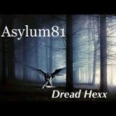 Dread Hexx - EP by Asylum81