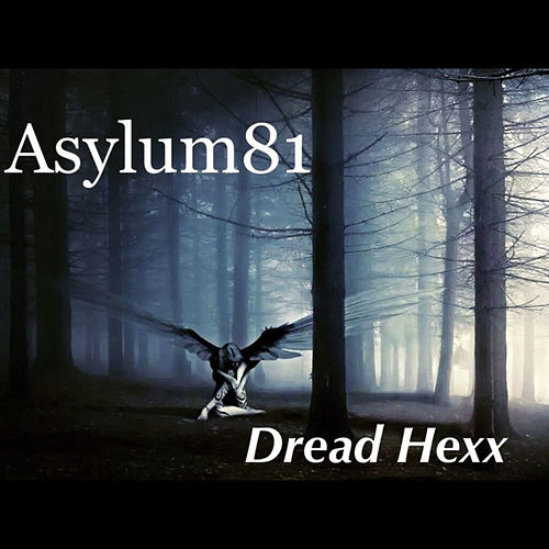 Play & Download Dread Hexx - EP by Asylum81 | Napster