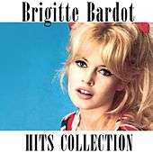 Brigitte Bardot Hits Collection by Brigitte Bardot