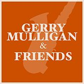 Play & Download Gerry Mulligan & Friends by Various Artists | Napster